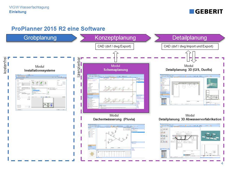 Modul Detailplanung 3D Abwasservorfabrikation Modul Installationssysteme Modul Schemaplanung Modul Dachentwässerung (Pluvia) Modul Detailplanung 3D (G