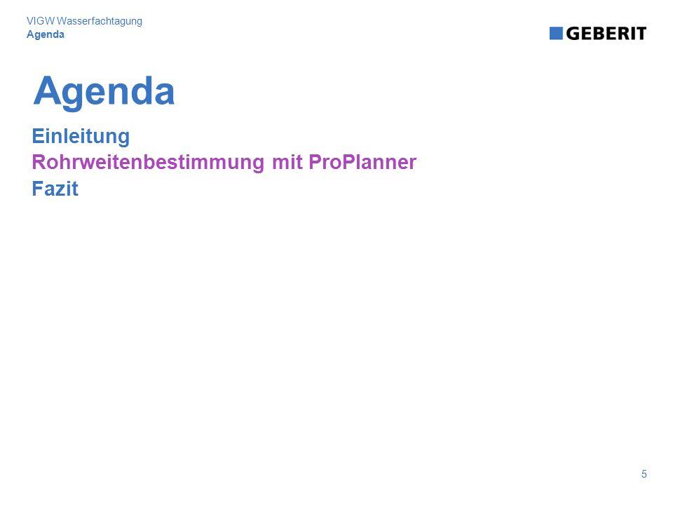 Agenda Einleitung Rohrweitenbestimmung mit ProPlanner Fazit Agenda 5 VIGW Wasserfachtagung