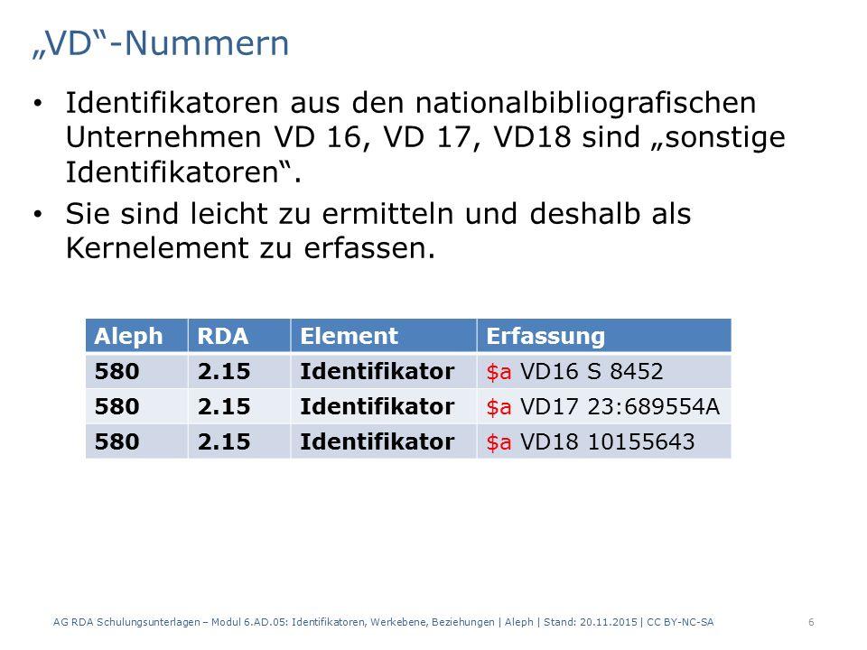 """""""VD -Nummern Identifikatoren aus den nationalbibliografischen Unternehmen VD 16, VD 17, VD18 sind """"sonstige Identifikatoren ."""