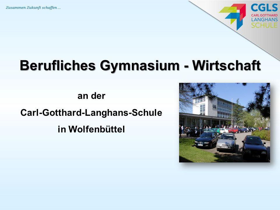 Berufliches Gymnasium - Wirtschaft an der Carl-Gotthard-Langhans-Schule in Wolfenbüttel