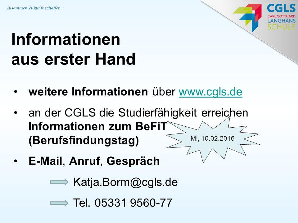 weitere Informationen über www.cgls.dewww.cgls.de an der CGLS die Studierfähigkeit erreichen Informationen zum BeFiT (Berufsfindungstag) E-Mail, Anruf