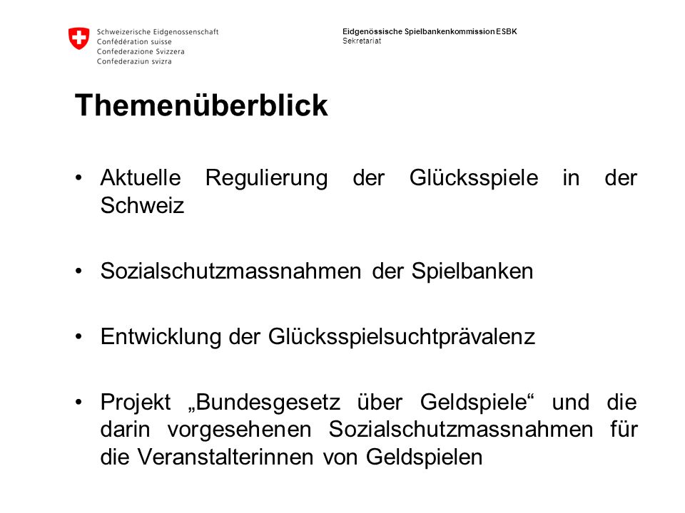 Eidgenössische Spielbankenkommission ESBK Sekretariat Themenüberblick Aktuelle Regulierung der Glücksspiele in der Schweiz Sozialschutzmassnahmen der