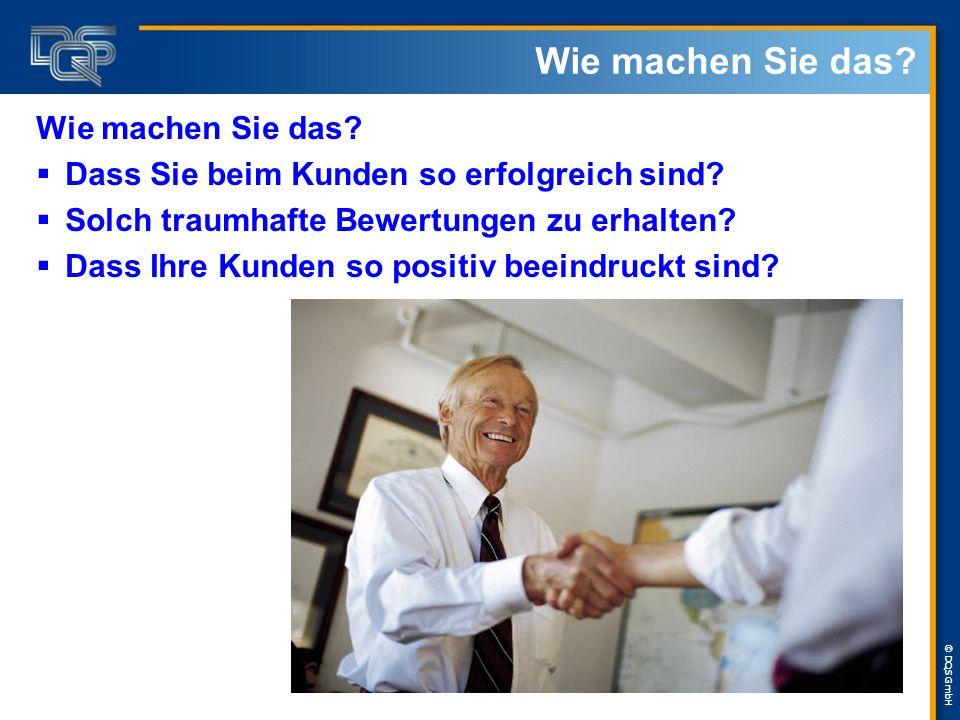 © DQS GmbH Wie machen Sie das. Dass Sie beim Kunden so erfolgreich sind.