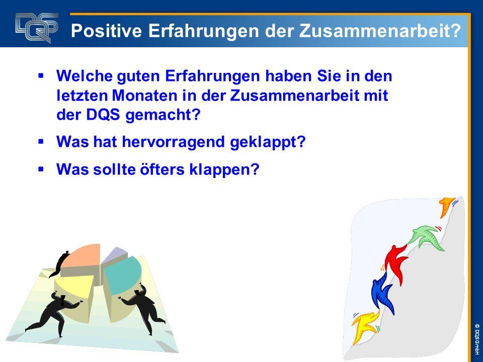 © DQS GmbH Positive Erfahrungen der Zusammenarbeit.
