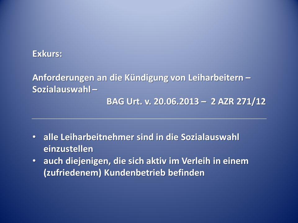 Exkurs: Anforderungen an die Kündigung von Leiharbeitern – Sozialauswahl – BAG Urt. v. 20.06.2013 – 2 AZR 271/12 alle Leiharbeitnehmer sind in die Soz