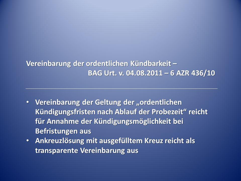 """Vereinbarung der ordentlichen Kündbarkeit – BAG Urt. v. 04.08.2011 – 6 AZR 436/10 Vereinbarung der Geltung der """"ordentlichen Kündigungsfristen nach Ab"""