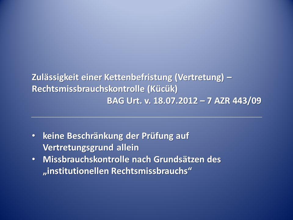 Zulässigkeit einer Kettenbefristung (Vertretung) – Rechtsmissbrauchskontrolle BAG Urt.