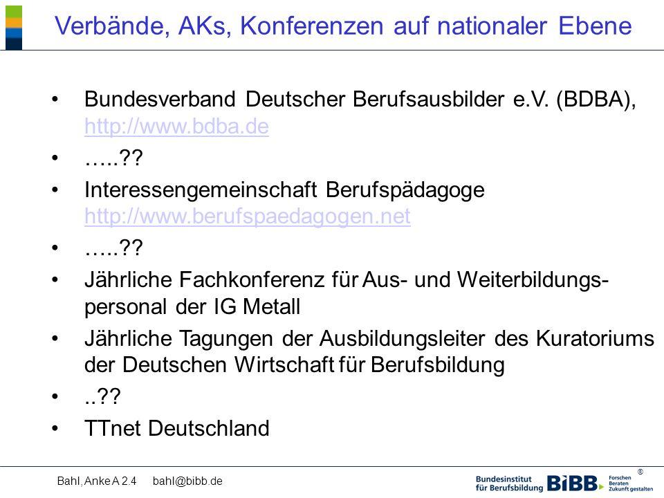 ® Bahl, Anke A 2.4 bahl@bibb.de Verbände, AKs, Konferenzen auf nationaler Ebene Bundesverband Deutscher Berufsausbilder e.V.