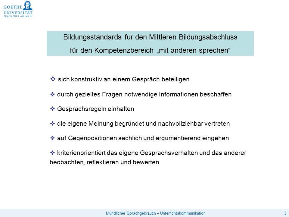 """4Mündlicher Sprachgebrauch – Unterrichtskommunikation Bildungsstandards für die Primarstufe für den Kompetenzbereich """"Gespräche führen  sich an Gesprächen beteiligen  gemeinsam entwickelte Gesprächsregeln beachten: z.B."""