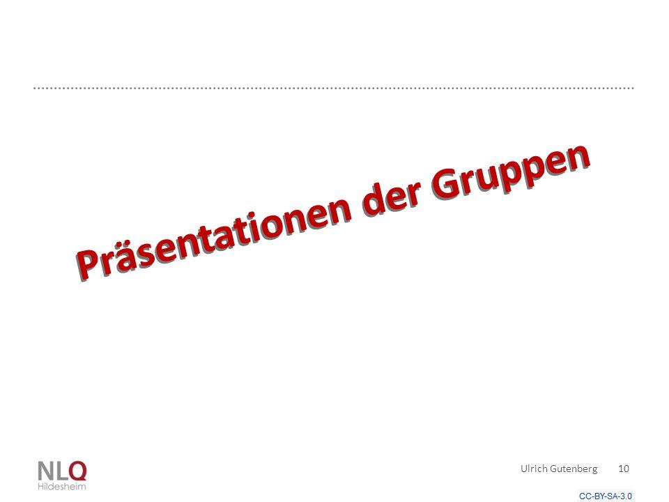 Ulrich Gutenberg 10 Präsentationen der Gruppen