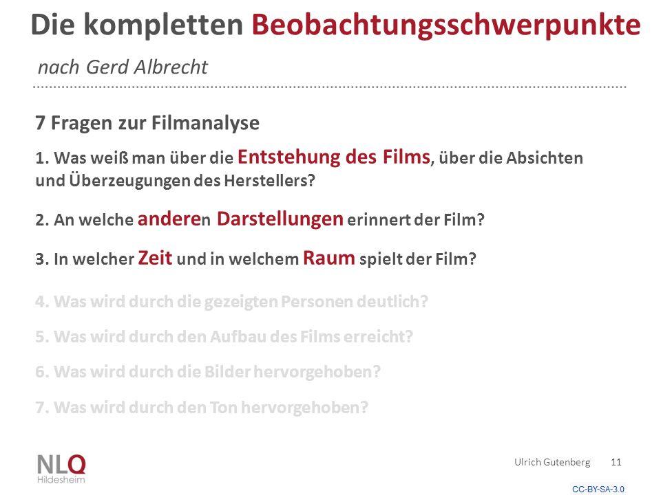 Die kompletten Beobachtungsschwerpunkte nach Gerd Albrecht 7 Fragen zur Filmanalyse Ulrich Gutenberg 11 1.