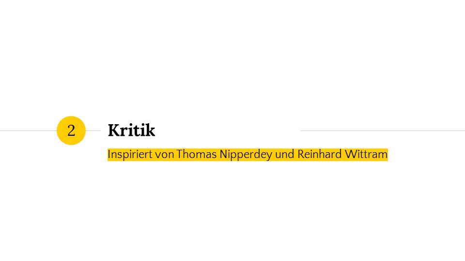 Kritik Inspiriert von Thomas Nipperdey und Reinhard Wittram 2