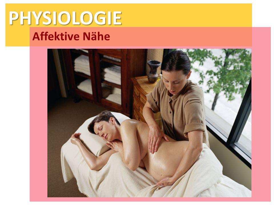 PHYSIOLOGIE Affektive Nähe