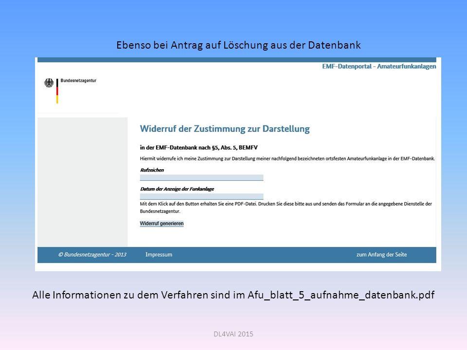 DL4VAI 2015 Ebenso bei Antrag auf Löschung aus der Datenbank Alle Informationen zu dem Verfahren sind im Afu_blatt_5_aufnahme_datenbank.pdf