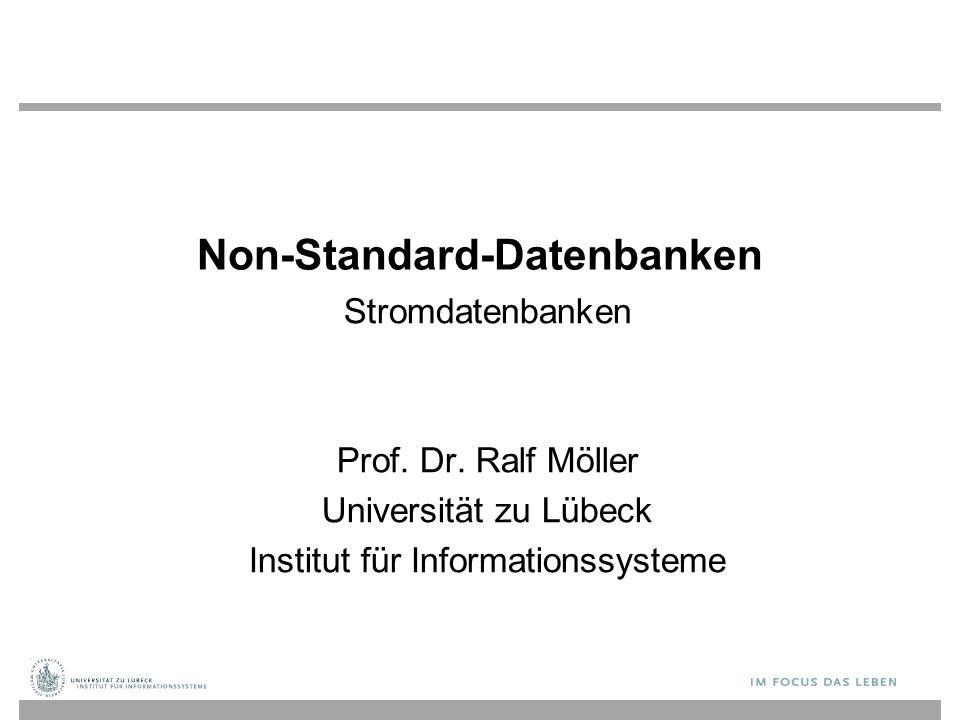 Non-Standard-Datenbanken Stromdatenbanken Prof. Dr. Ralf Möller Universität zu Lübeck Institut für Informationssysteme