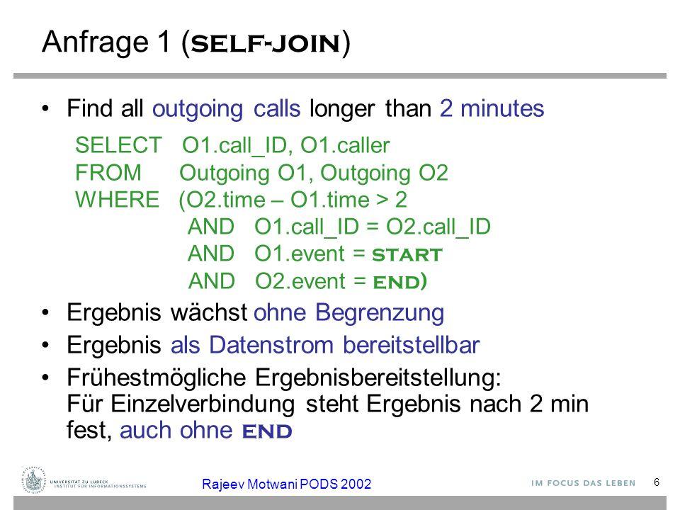7 Anfrage 2 ( join ) Pair up callers and callees SELECT O.caller, I.callee FROM Outgoing O, Incoming I WHERE O.call_ID = I.call_ID Ergebnis kann als Datenstrom bereitgestellt werden Unbegrenzter temporärer Speicher notwendig …...