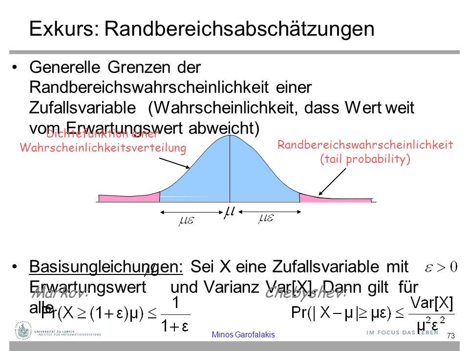Exkurs: Randbereichsabschätzungen Generelle Grenzen der Randbereichswahrscheinlichkeit einer Zufallsvariable (Wahrscheinlichkeit, dass Wert weit vom E