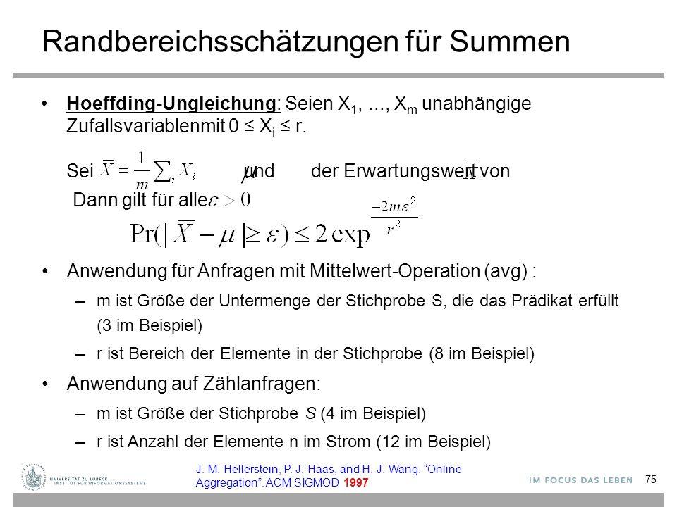 Randbereichsschätzungen für Summen Hoeffding-Ungleichung: Seien X 1,..., X m unabhängige Zufallsvariablenmit 0 ≤ X i ≤ r. Sei und der Erwartungswert v