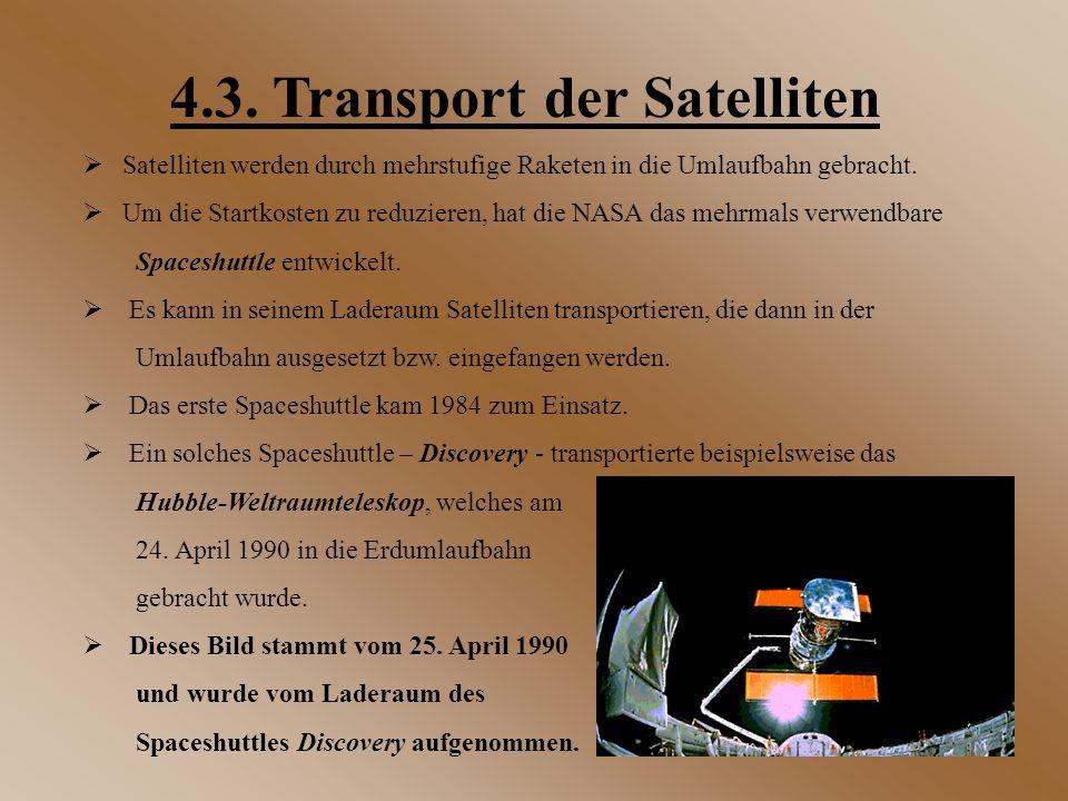  Satelliten werden durch mehrstufige Raketen in die Umlaufbahn gebracht.  Um die Startkosten zu reduzieren, hat die NASA das mehrmals verwendbare Sp