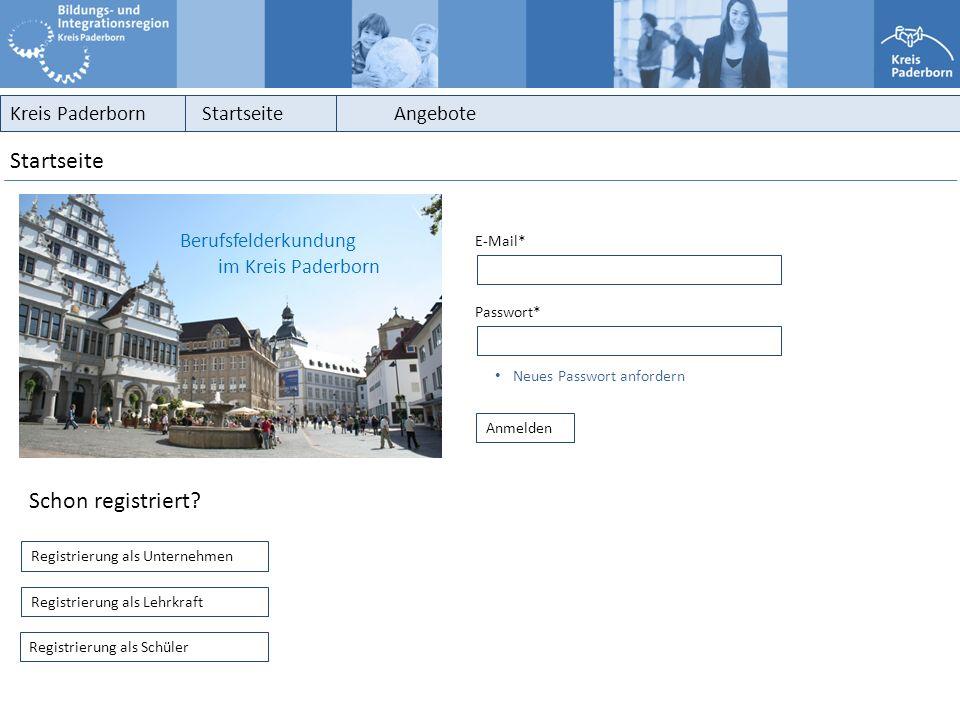 Kreis PaderbornStartseiteAngebote Startseite E-Mail* Passwort* Anmelden Neues Passwort anfordern Schon registriert? Registrierung als Unternehmen Regi