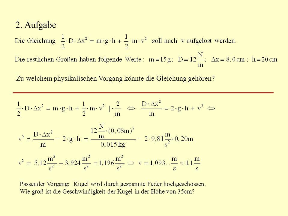 2. Aufgabe Zu welchem physikalischen Vorgang könnte die Gleichung gehören.