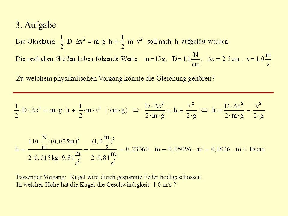3. Aufgabe Zu welchem physikalischen Vorgang könnte die Gleichung gehören.
