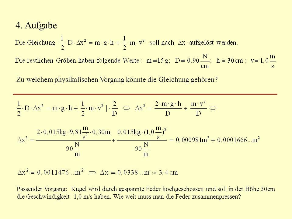 4. Aufgabe Zu welchem physikalischen Vorgang könnte die Gleichung gehören.