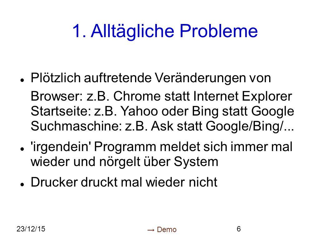 23/12/156 1. Alltägliche Probleme Plötzlich auftretende Veränderungen von Browser: z.B.