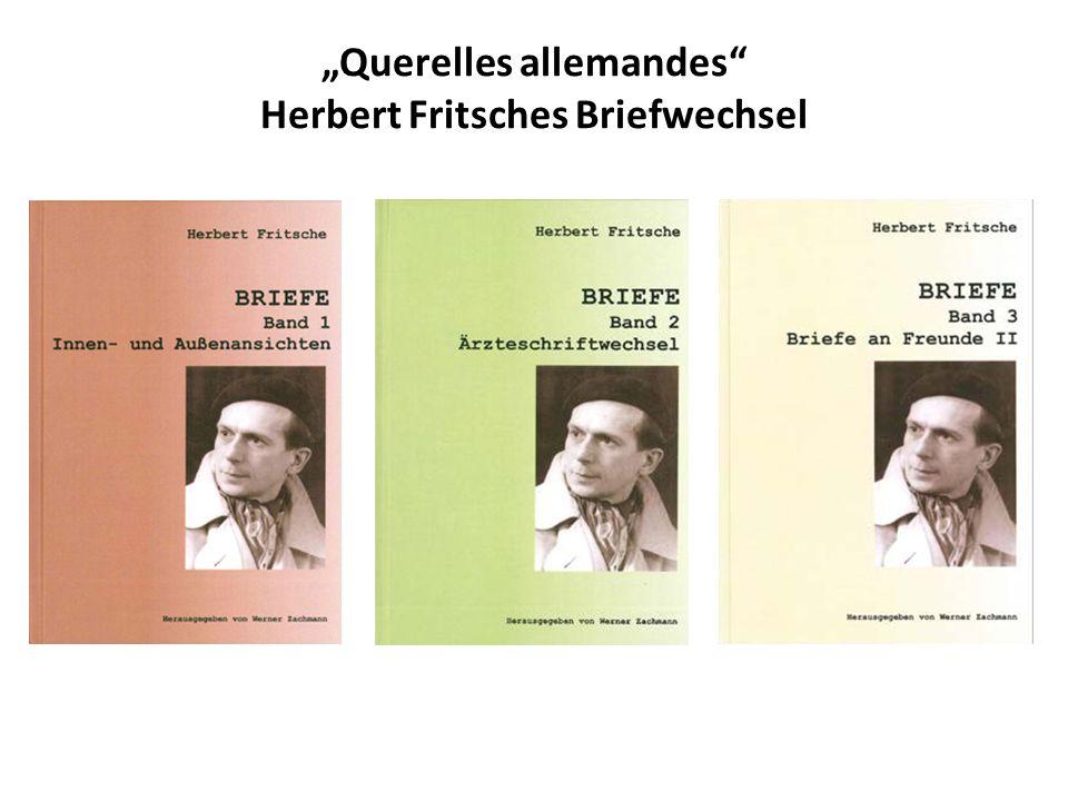 """""""Querelles allemandes"""" Herbert Fritsches Briefwechsel"""