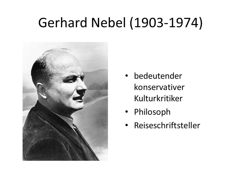 Gerhard Nebel (1903-1974) bedeutender konservativer Kulturkritiker Philosoph Reiseschriftsteller