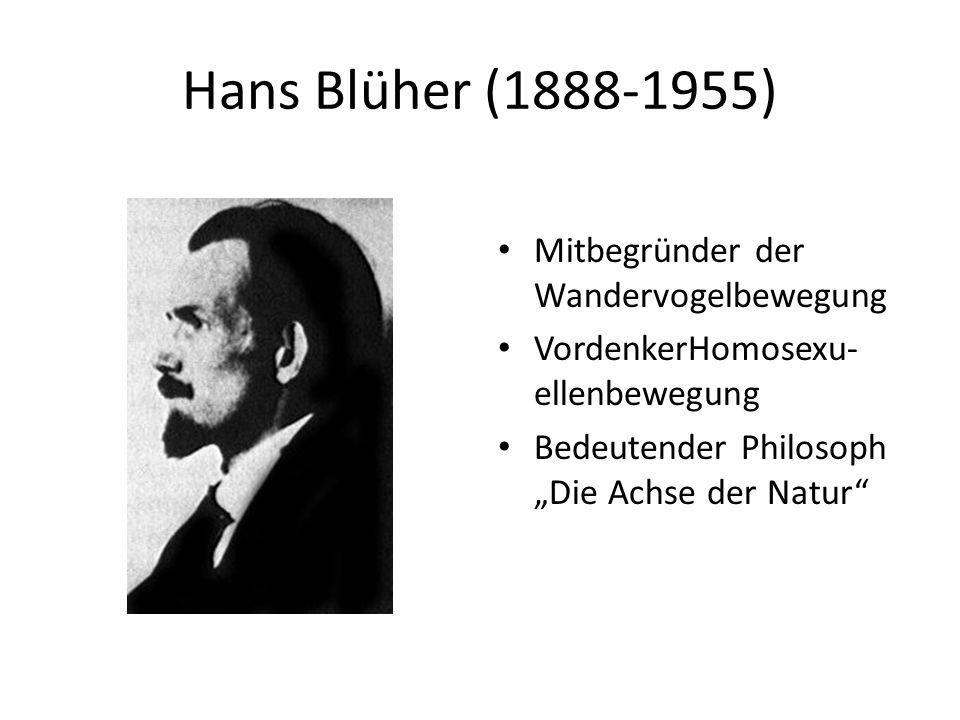 """Hans Blüher (1888-1955) Mitbegründer der Wandervogelbewegung VordenkerHomosexu- ellenbewegung Bedeutender Philosoph """"Die Achse der Natur"""""""