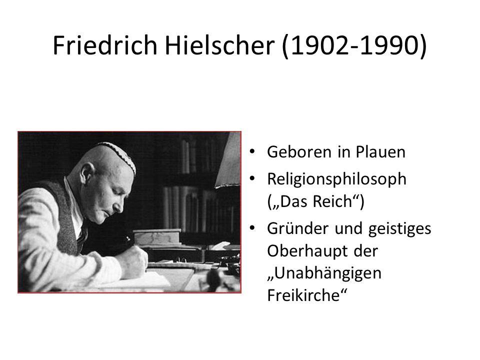 """Friedrich Hielscher (1902-1990) Geboren in Plauen Religionsphilosoph (""""Das Reich"""") Gründer und geistiges Oberhaupt der """"Unabhängigen Freikirche"""""""