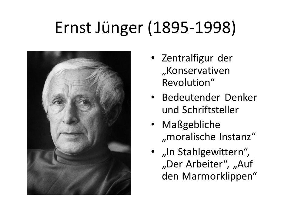 """Ernst Jünger (1895-1998) Zentralfigur der """"Konservativen Revolution"""" Bedeutender Denker und Schriftsteller Maßgebliche """"moralische Instanz"""" """"In Stahlg"""