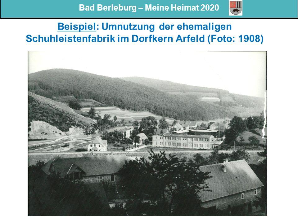 Beispiel: Umnutzung der ehemaligen Schuhleistenfabrik im Dorfkern Arfeld (Foto: 1908)