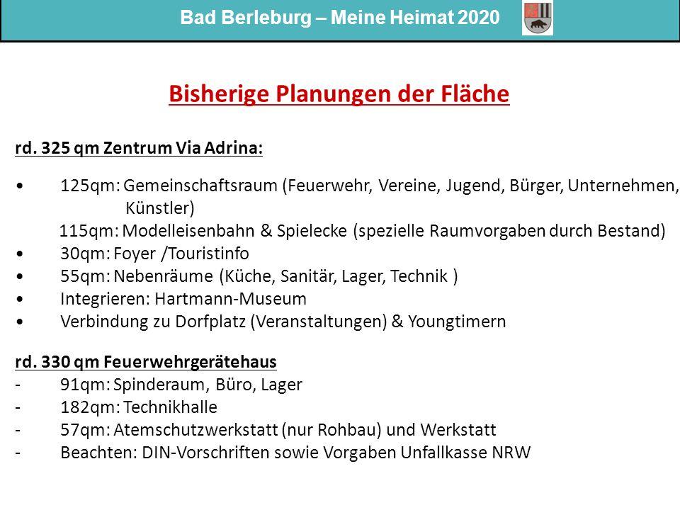 Bad Berleburg – Meine Heimat 2020 Bisherige Planungen der Fläche rd. 325 qm Zentrum Via Adrina: 125qm: Gemeinschaftsraum (Feuerwehr, Vereine, Jugend,