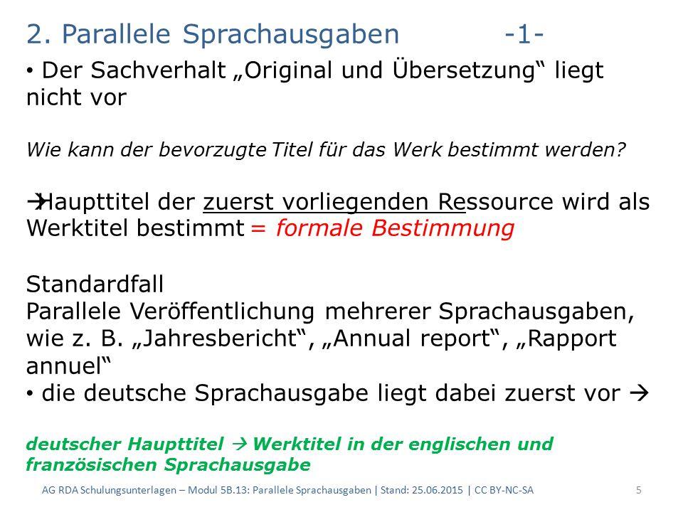 "2. Parallele Sprachausgaben-1- AG RDA Schulungsunterlagen – Modul 5B.13: Parallele Sprachausgaben | Stand: 25.06.2015 | CC BY-NC-SA5 Der Sachverhalt """