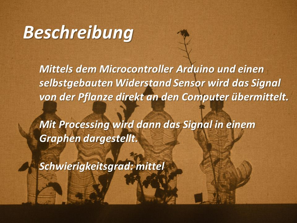 1) Aufbau zwischen Arduino und Sensor Tutorials: http://www.instructables.com/id/Soil-Moisture-Sensor/?lang=de Kunst/Designprojekt: http://benjaminkolaitis.com/post/37699609223/with-alex-cuffe-creo-nova-genesis-of http://grenzartikel.com/projects/?p=841 https://vimeo.com/50024575 Arduino 5V Pin Arduino Analog Input 5 Arduino Ground Pin Sensor Eingänge