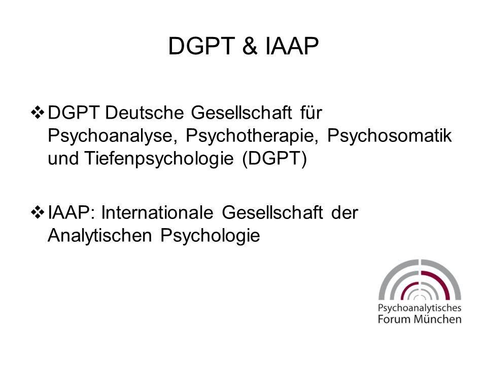 DGPT & IAAP  DGPT Deutsche Gesellschaft für Psychoanalyse, Psychotherapie, Psychosomatik und Tiefenpsychologie (DGPT)  IAAP: Internationale Gesellschaft der Analytischen Psychologie