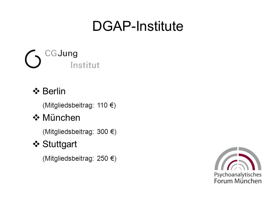 DGAP-Institute  Berlin (Mitgliedsbeitrag: 110 €)  München (Mitgliedsbeitrag: 300 €)  Stuttgart (Mitgliedsbeitrag: 250 €)