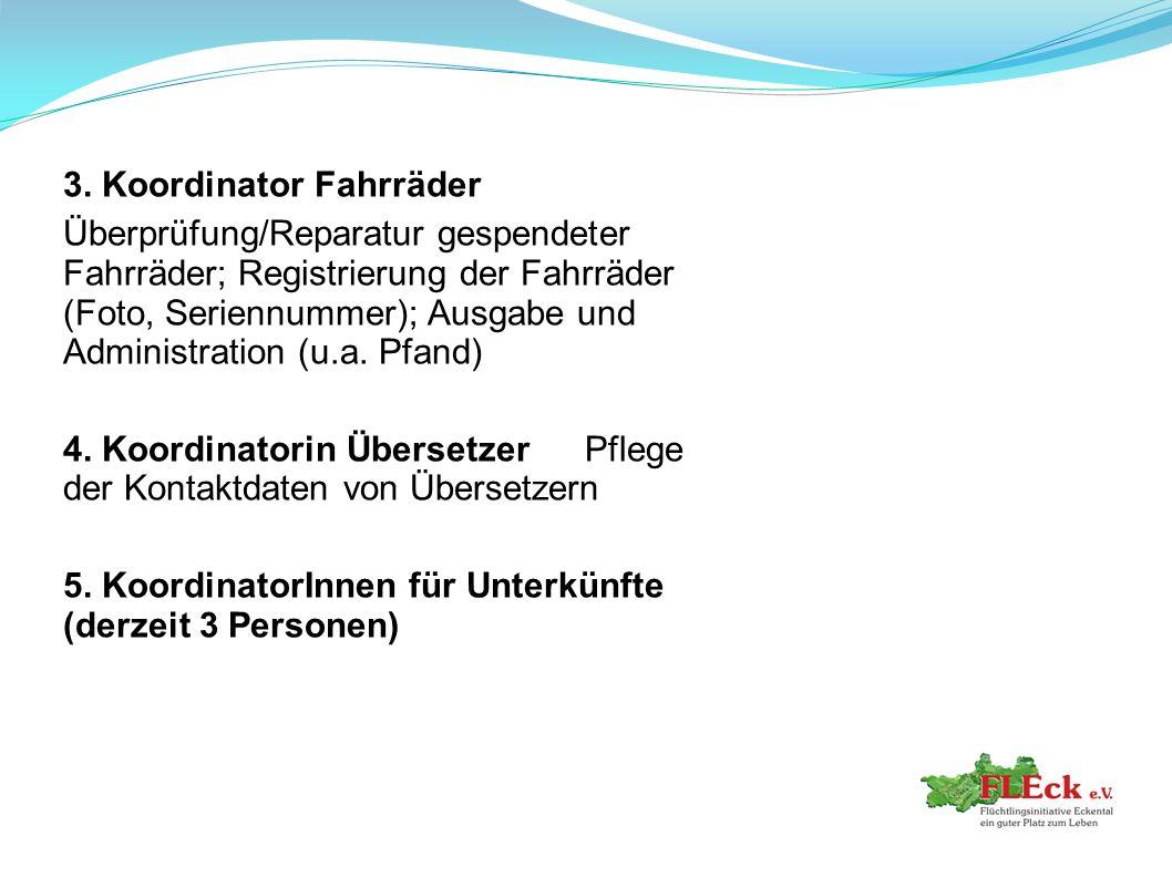 3. Koordinator Fahrräder Überprüfung/Reparatur gespendeter Fahrräder; Registrierung der Fahrräder (Foto, Seriennummer); Ausgabe und Administration (u.