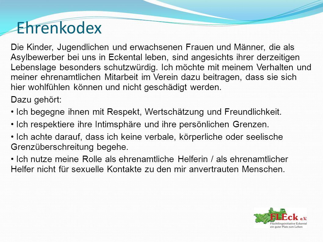 Ehrenkodex Die Kinder, Jugendlichen und erwachsenen Frauen und Männer, die als Asylbewerber bei uns in Eckental leben, sind angesichts ihrer derzeitig