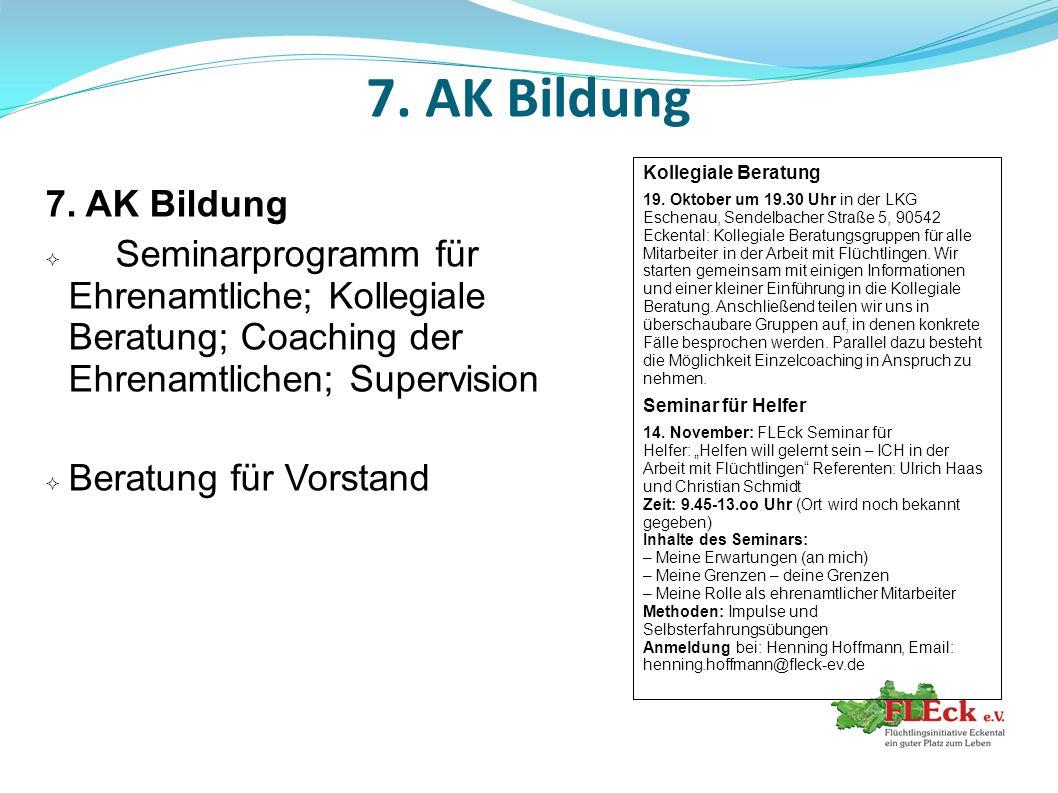 7. AK Bildung  Seminarprogramm für Ehrenamtliche; Kollegiale Beratung; Coaching der Ehrenamtlichen; Supervision  Beratung für Vorstand Kollegiale Be