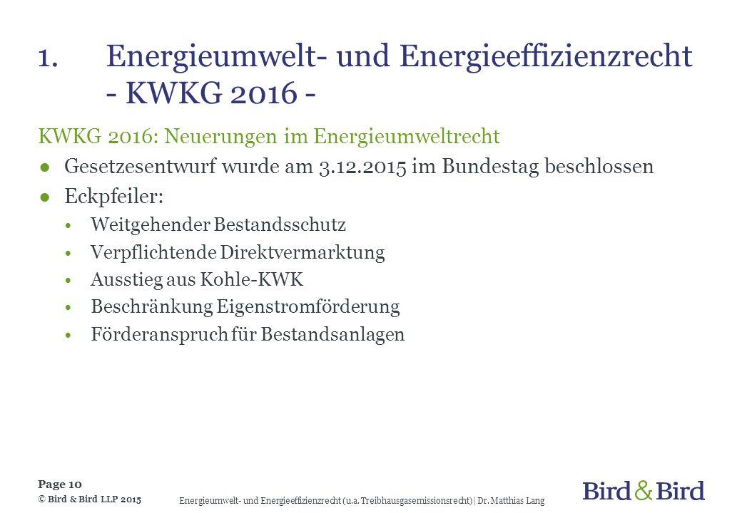 1.Energieumwelt- und Energieeffizienzrecht - KWKG 2016 - KWKG 2016: Neuerungen im Energieumweltrecht ●Gesetzesentwurf wurde am 3.12.2015 im Bundestag