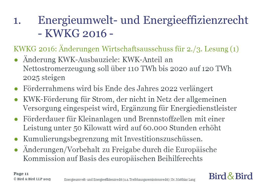 1.Energieumwelt- und Energieeffizienzrecht - KWKG 2016 - KWKG 2016: Änderungen Wirtschaftsausschuss für 2./3. Lesung (1) ●Änderung KWK-Ausbauziele: KW