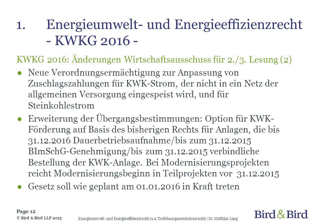 1.Energieumwelt- und Energieeffizienzrecht - KWKG 2016 - KWKG 2016: Änderungen Wirtschaftsausschuss für 2./3. Lesung (2) ●Neue Verordnungsermächtigung