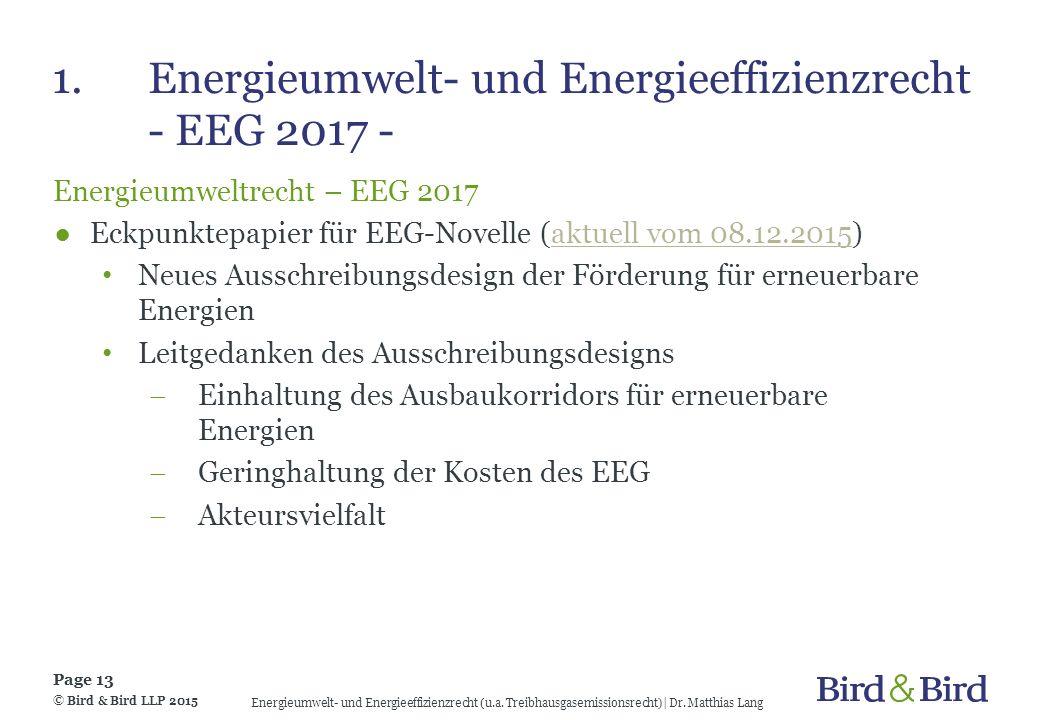 1.Energieumwelt- und Energieeffizienzrecht - EEG 2017 - Energieumweltrecht – EEG 2017 ●Eckpunktepapier für EEG-Novelle (aktuell vom 08.12.2015)aktuell