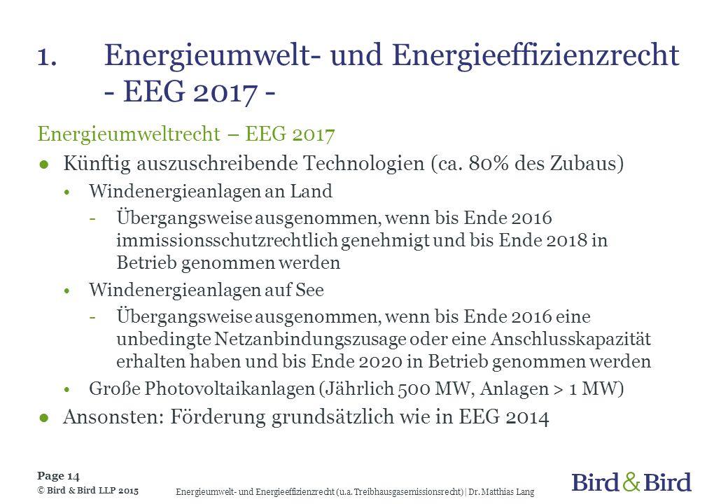 1.Energieumwelt- und Energieeffizienzrecht - EEG 2017 - Energieumweltrecht – EEG 2017 ●Künftig auszuschreibende Technologien (ca. 80% des Zubaus) Wind