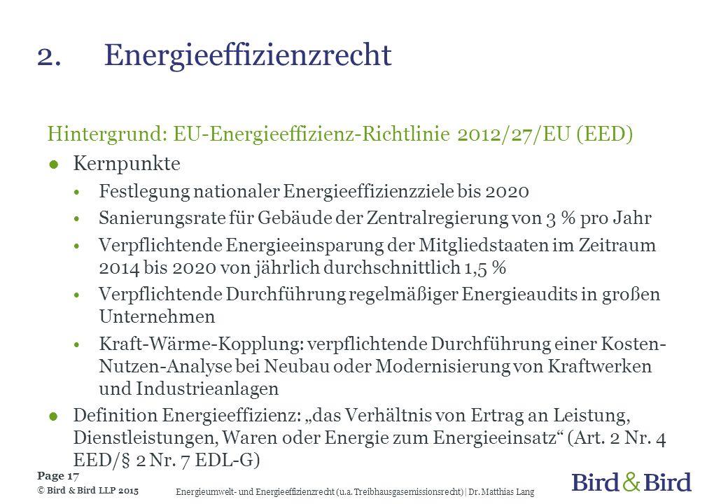 Hintergrund: EU-Energieeffizienz-Richtlinie 2012/27/EU (EED) ●Kernpunkte Festlegung nationaler Energieeffizienzziele bis 2020 Sanierungsrate für Gebäu