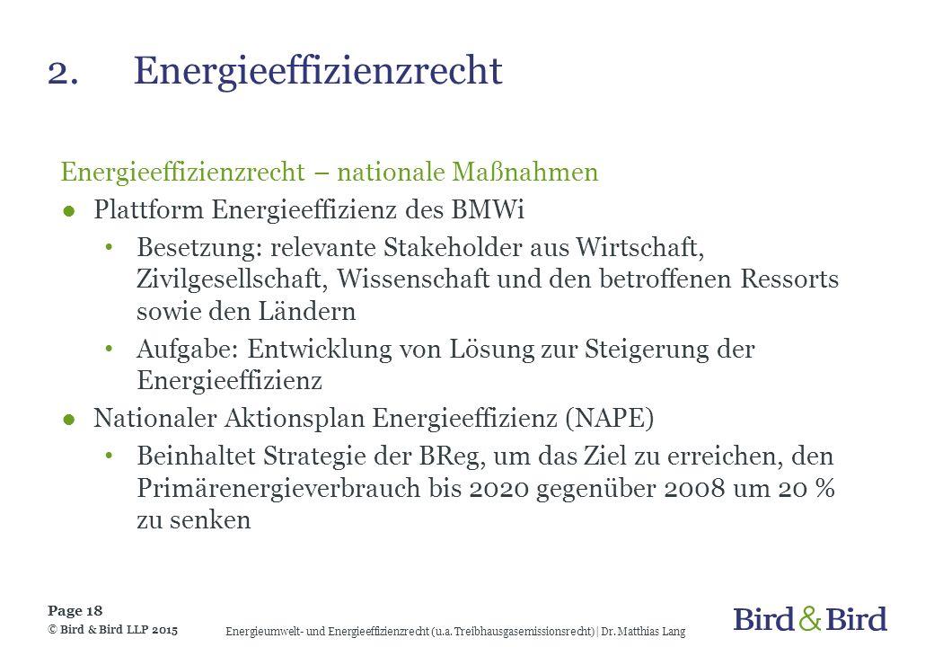 2.Energieeffizienzrecht Energieeffizienzrecht – nationale Maßnahmen ●Plattform Energieeffizienz des BMWi Besetzung: relevante Stakeholder aus Wirtscha