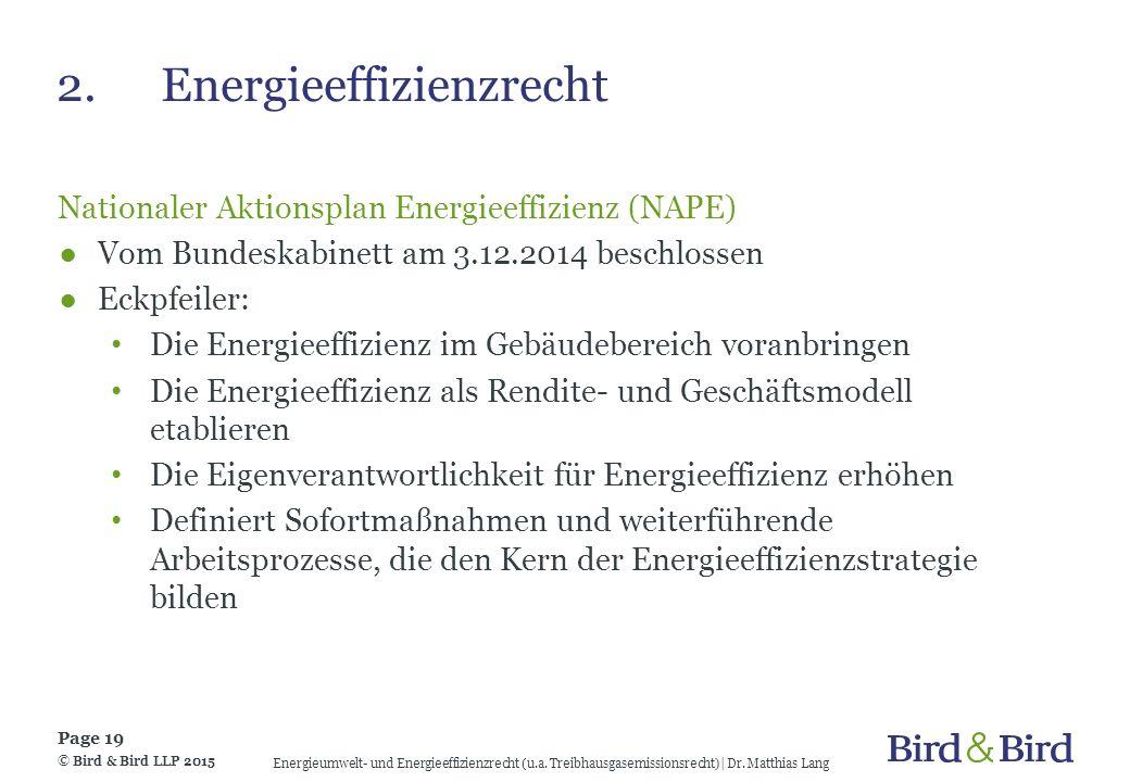 2.Energieeffizienzrecht Nationaler Aktionsplan Energieeffizienz (NAPE) ●Vom Bundeskabinett am 3.12.2014 beschlossen ●Eckpfeiler: Die Energieeffizienz